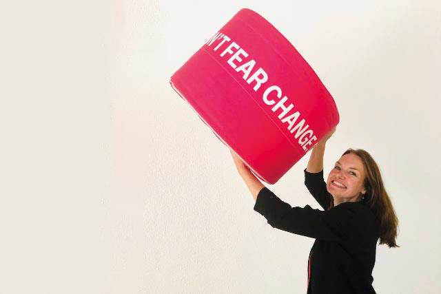 'Don't fear change' – Embrace it!